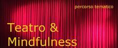 Teatro e mindfullness: 4 incontri tematici