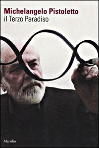 """Libro """"Il Terzo Paradiso"""" editore Marsilio, autore: Michelangelo Pistoletto"""
