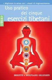 Uso pratico dei Cinque Esercizi Tibetani di Wolfgang Gillessen