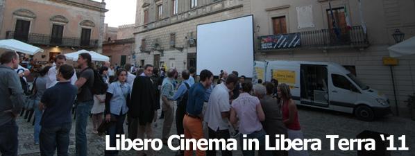 Libero Cinema in Libera Terra Libera Terra Libera Fondazione Cinemovel Festival itinerante Don Luigi Ciotti Cinemovel cinema Beni confiscati alla mafia