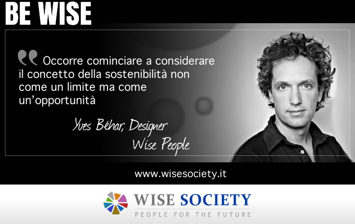 Occorre cominciare a considerare il concetto della sostenibilità non come un limite ma come un'opportunità - Yves Béhar, designer