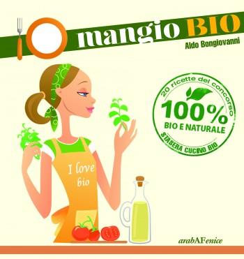 proteine vegetali Io mangio bio cibo biologico certificazione biologico bio arabAFenice Aldo Bongiovanni agricoltura biologica