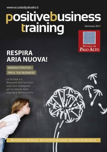 The power of negative thinking Scuola di Palo Alto scienza positiva psicologia positiva Positive Business Forum Martin Seligmann Marco Masella Marcial Losada John Medina formazione