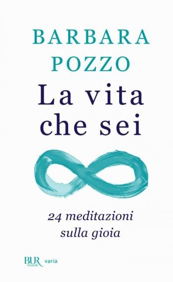 Copertina La vita che sei di Barbara Pozzo