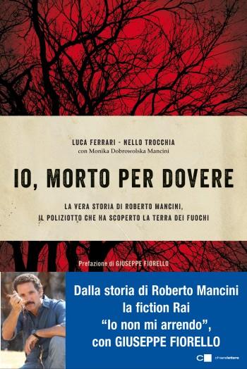 """Terra dei fuochi: Roberto Mancini """"Io, morto per dovere"""""""