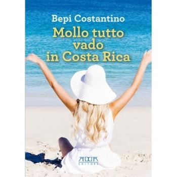 """""""Mollo tutto e vado in Costa Rica"""", la copertina del libro di Bepi Costantino"""