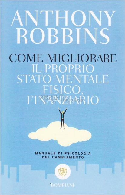 Come migliorare il proprio stato mentale, fisico, finanziario – A. Robbins