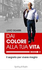 Dai colore alla tua vita – Livio Sgarbi