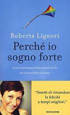 Perchè io sogno forte – Roberta Liguori
