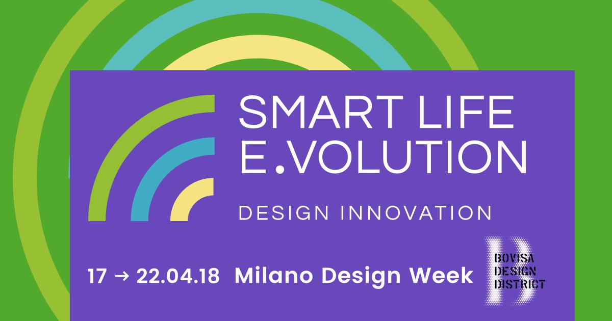 smart life evolution design innovation milano desing week
