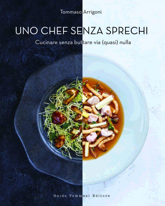 Libro Tommaso Arrigoni_ Uno chef senza sprechi