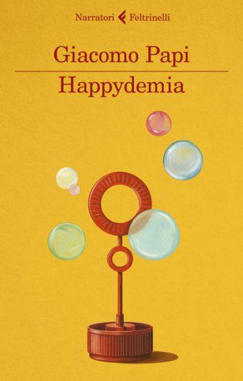 Happydemia di Giacopo Papi